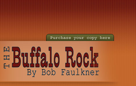 The Buffalo Rock by Bob Faulkner